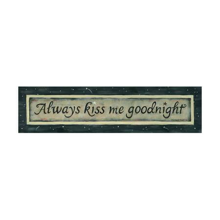 - Always Kiss Me Goodnight Print Wall Art By Karen Tribett