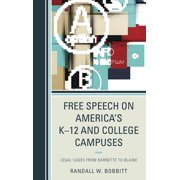 Lexington Studies in Political Communication: Free Speech on America's K-12 and College Campuses: Legal Cases from Barnette to Blaine (Paperback)