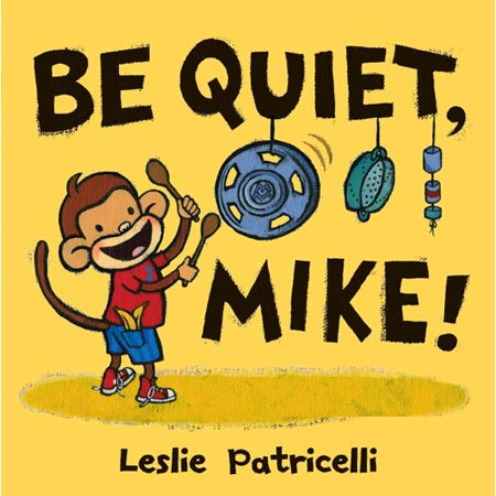 Be Quiet, Mike! by