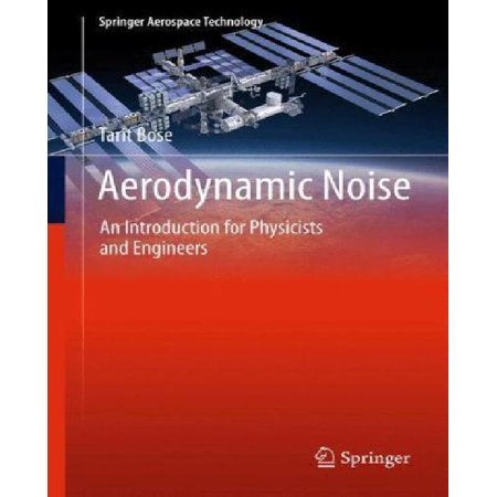 Aerodynamic Noise  An Introduction For Physicists And Engineers  2013   Springer Aerospace Technology