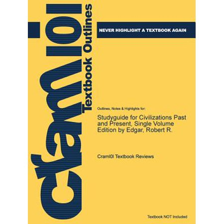 Studyguide for Civilizations Past and Present, Single Volume Edition by Edgar, Robert