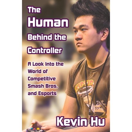 The Human Behind the Controller : A Look Into the World of Competitive Smash Bros. and