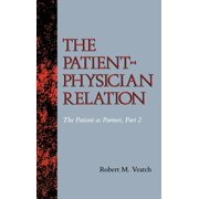 The Patient-Physician Relation : The Patient as Partner, Part 2