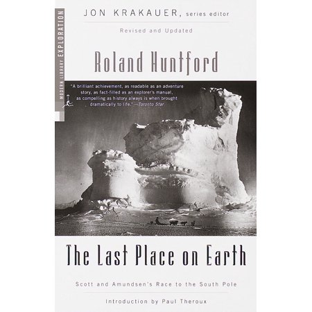The Last Place on Earth : Scott and Amundsen's Race to the South Pole, Revised and Updated - (South Ko Places)