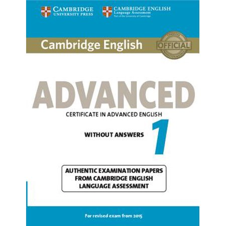 Cambridge English Advanced 1 for Revised Exam from 2015 Student's Book Without Answers : Authentic Examination Papers from Cambridge English Language (Best Test Answers From Students)