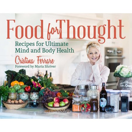 Food for Thought : Recipes for Ultimate Mind and Body Health
