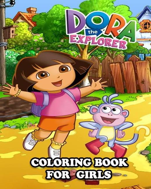 Dora The Explorer Coloring Book For Girls: Great Activity Book To Color All  Your Favorite Dora The Explorer Characters (Paperback) - Walmart.com -  Walmart.com