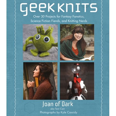 Geek Knits : Over 30 Projects for Fantasy Fanatics, Science Fiction Fiends, and Knitting Nerds](Science Fiction Halloween)