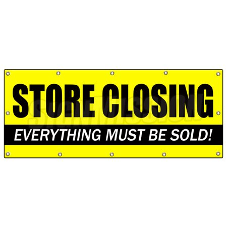 Store Closing Banner Sign Clearance Signs Close Everything Must Go Forever