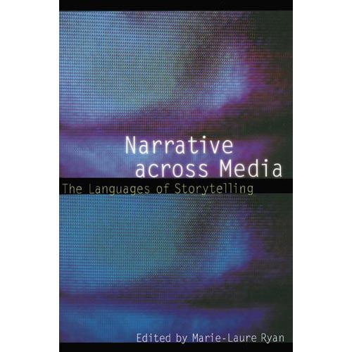 Narrative Across Media: The Languages of Storytelling