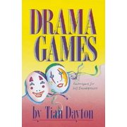 Drama Games : Techniques for Self-Development