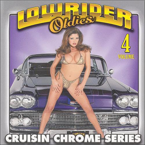 Lowrider Oldies - Lowrider Oldies: Vol. 4-Cruisin Chrome Series [CD]