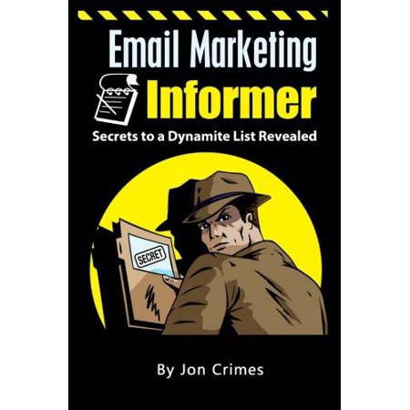 Email Marketing Informer  Secrets To A Dynamite List Revealed