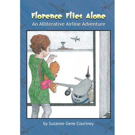 Florence Flies Alone : An Alliterative Airline