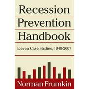 Recession Prevention Handbook: Eleven Case Studies 1948-2007 - eBook