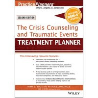PracticePlanners: The Crisis Counseling and Traumatic Events Treatment Planner, with Dsm-5 Updates, 2nd Edition (Paperback)