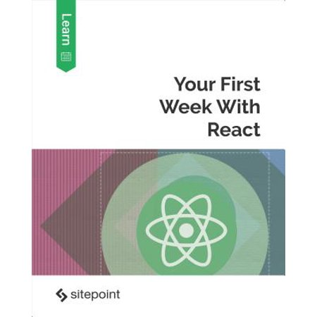 Your First Week With React - eBook (Yours Chris Brown)
