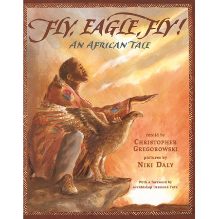 Fly, Eagle, Fly : An African Tale](Fireflies And Fairytales)