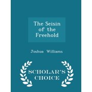 The Seisin of the Freehold - Scholar's Choice Edition