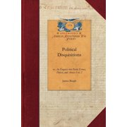 Political Disquisitions, Vol. 2 : Or, an Enquiry Into Public Errors, Defects, and Abuses Vol. 2