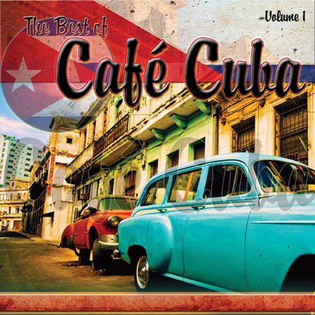The Best of Cafe Cuba Volume 1