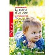 Le secret d'un père - Troublante parenthèse - eBook