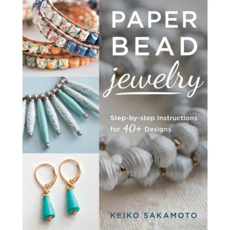 Paper Bead Jewelry : Step-By-Step Instructions for 40+ Designs](Beading Instructions)