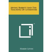 Irving Babbitt and the Teaching of Literature