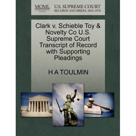 Toys & Co (Clark V. Schieble Toy & Novelty Co U.S. Supreme Court Transcript of Record with Supporting)