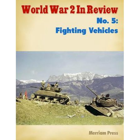 World War 2 In Review No  5: Fighting Vehicles - eBook