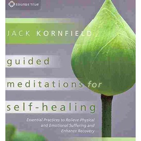 Guided Meditations for Self-Healing: Essential Practices to Relieve Physical and Emotional Suffering and Enhance Recovery