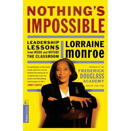 Nothing's Impossible : Leadership Lessons From Inside And Outside The