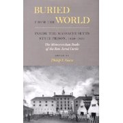 Buried from the World : Inside the Massachusetts State Prison, 1829-1831. The Memorandum Books of the Rev. Jared Curtis