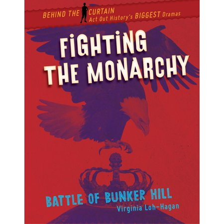 Fighting the Monarchy : Battle of Bunker Hill