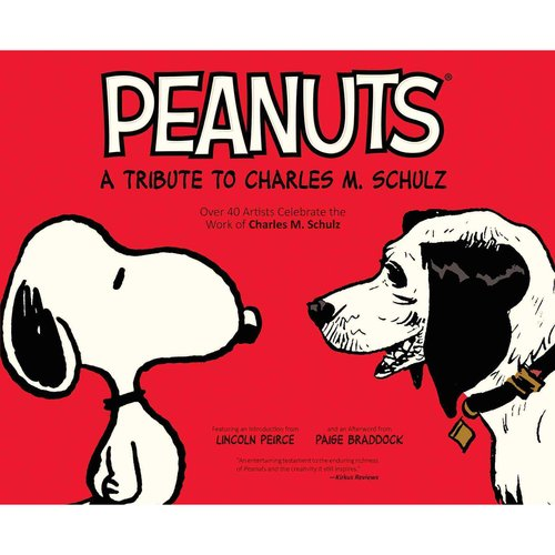 Peanuts: A Tribute to Charles M. Schulz, over 40 Artists Celebrate the Work of Charles M. Schulz