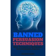 Banned Persuasion Techniques - eBook