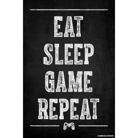 Eat Sleep Game Repeat Video Game Poster by Pointless Posters