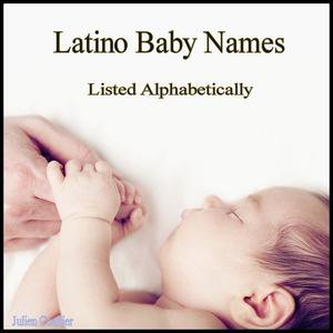 Latino Baby Names - eBook (Latin Baby Care)
