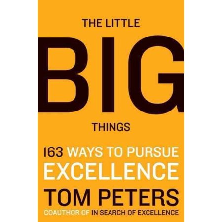 The Little Big Things  163 Ways To Pursue Excellence