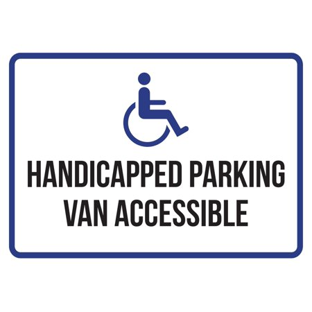 - Handicapped Parking Van Accessible Disability Business Commercial Safety Warning Small Sign, 7.5x10.5 Inch