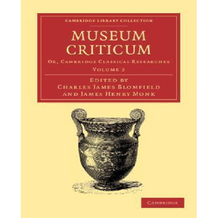 Museum criticum: Or, Cambridge Classical Researches (Cambridge Library Collection - Classic Journals) (Volume 2) - image 1 of 1