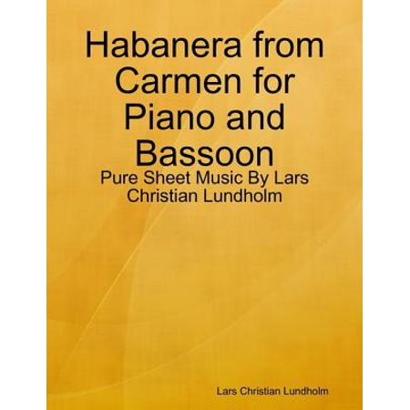Habanera from Carmen for Piano and Bassoon - Pure Sheet Music By Lars Christian Lundholm - eBook