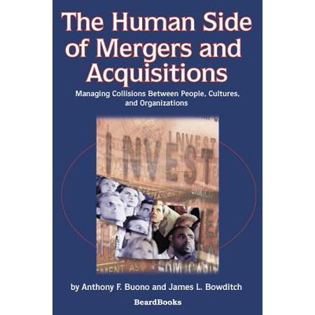 The Human Side of Mergers and Acquisitions : Managing Collisions Between People, Cultures, and (Managing Human Resources In Mergers And Acquisitions)
