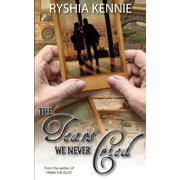 The Tears We Never Cried (Paperback)