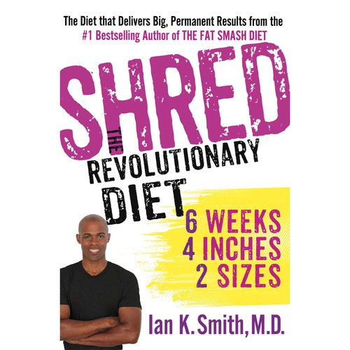 Shred: The Revolutionary Diet: Six Weeks, Four Inches, Two Sizes