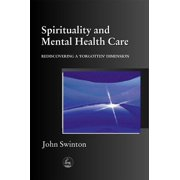 Spirituality in Mental Health Care : Rediscovering a Forgotten Dimension