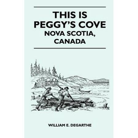 This Is Peggy's Cove - Nova Scotia, Canada - (Nova Scotia Canada)