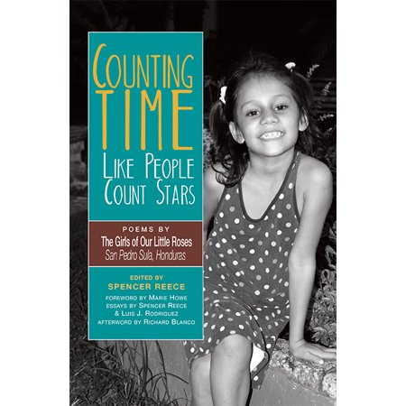 Counting Time Like People Count Stars : Poems by the Girls of Our Little Roses, San Pedro Sula, (Choose Something Like A Star Poem Analysis)