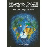 Human Race Get Off Your Knees : The Lion Sleeps No More