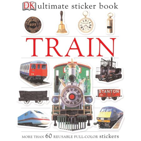 Ultimate Sticker Book: Train [With More Than 60 Reusable Full-Color Stickers] (Paperback) (Train Stickers)